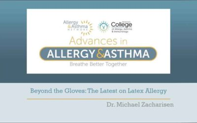Beyond the Gloves: The Latest on Latex Allergy