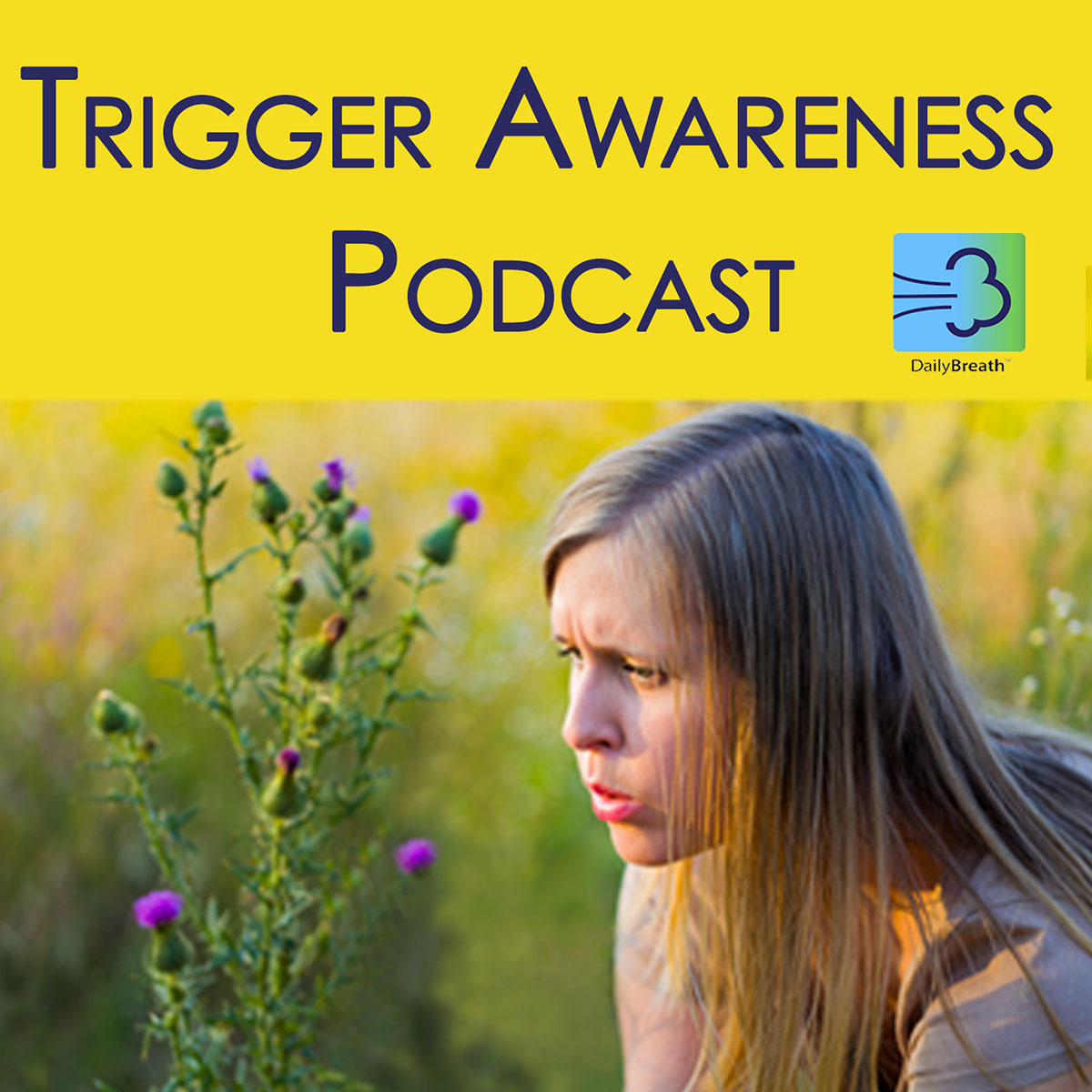 Photo of graphic for the Trigger Awareness Podcast with photo of a woman in a field surrounded by weeds