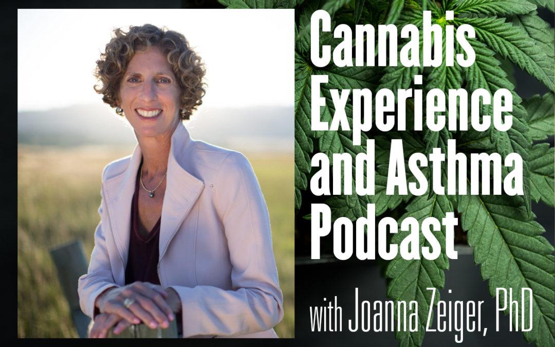 Cannabis (Marijuana) Experience and Asthma Podcast