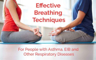 Effective Breathing Techniques For People with Asthma, EIB and Respiratory Diseases