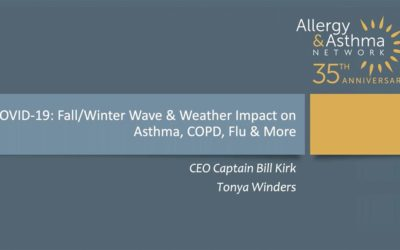 COVID-19 -Fall/Winter Wave & Weather Impact on Asthma, COPD, Flu & More (Recording)